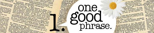 Onegoodphrase600