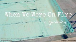 When We Were On Fire synchroblog