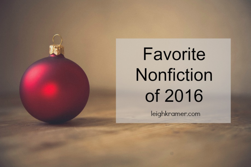 Favorite Nonfiction of 2016  LeighKramer.com