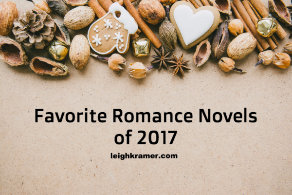 Favorite Romance Novels of 2017 | LeighKramer.com