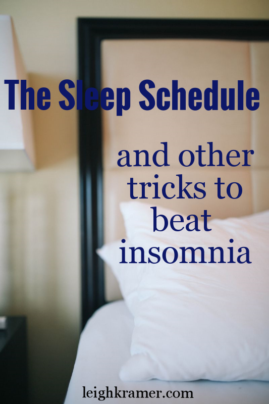 The Sleep Schedule and Other Tricks to Beat Insomnia via LeighKramer.com