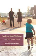 Any day a beautiful change