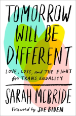 Tomorrow Will Be Different- Love  Loss  and the Fight for Trans Equality by Sarah McBride {review}