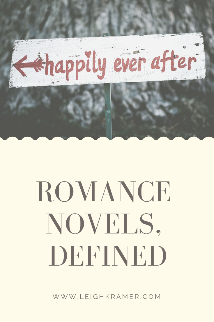 Romance Novels  Defined | www.leighkramer.com