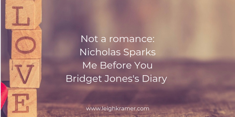 Not a romance_ Nicholas Sparks Me Before You Bridget Jones's Diary