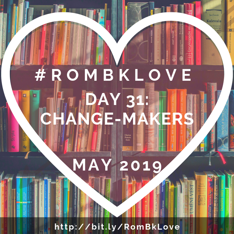#RomBkLove Day 31: Change-Makers | Leigh Kramer
