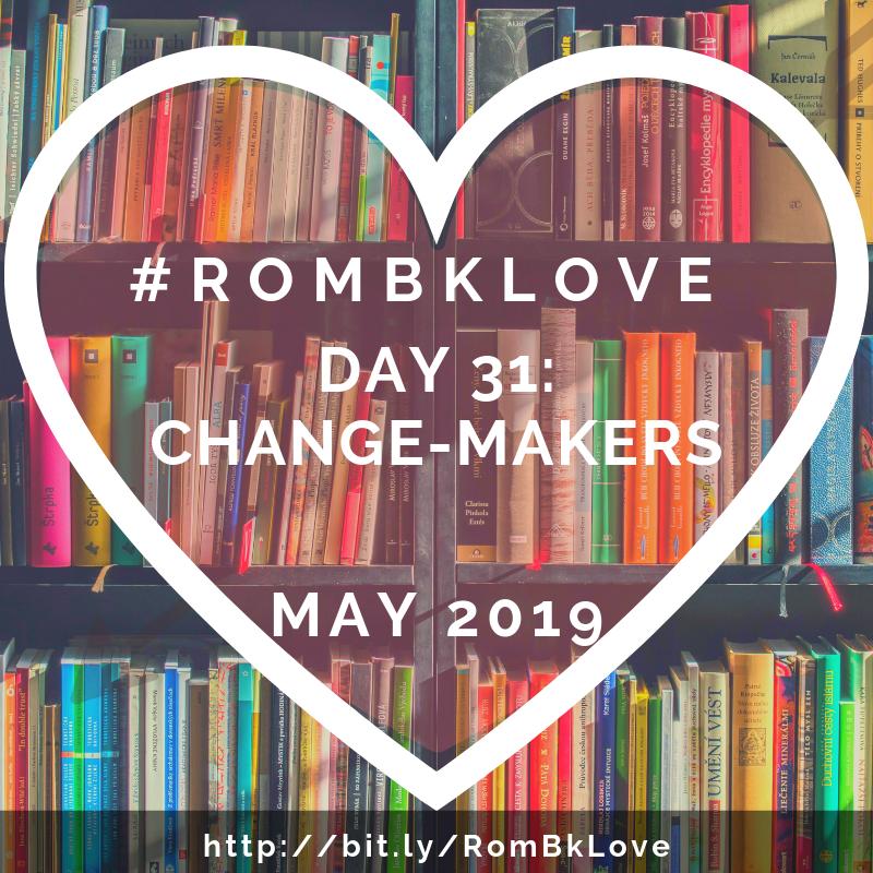 #RomBkLove Day 31: Change-Makers | Leigh Kramer